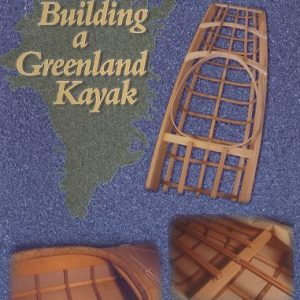 Building a Greenland Kayak, Mark Starr