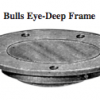 Deck Prism, Deep Frame - Bulls Eye